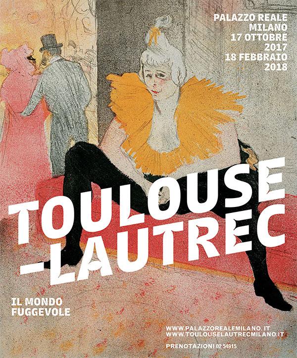 """La locandina della mostra """"Il mondo fuggevole di Toulouse-Lautrec"""" al Palazzo Reale di Milano"""